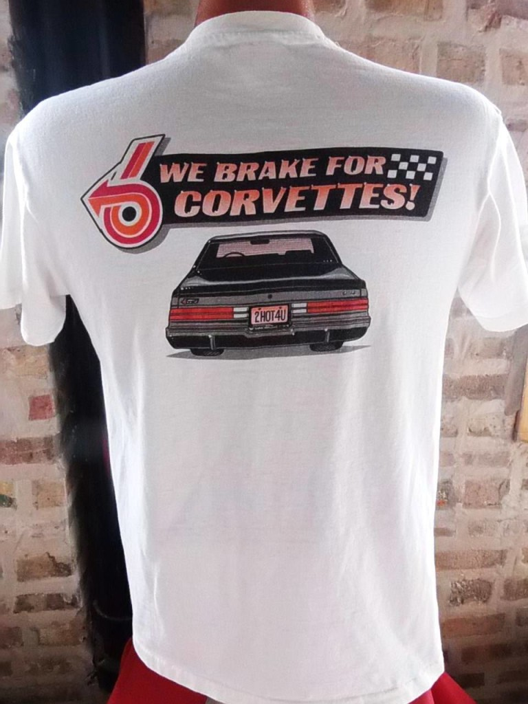 Buick Grand National We Brake for Corvettes 2 sided T-Shirt back