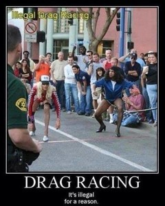 drag racing is illegal