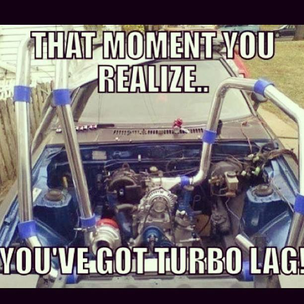 got turbo lag