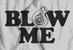 turbo blow me shirt