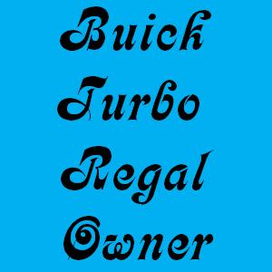 buick turbo regal owner