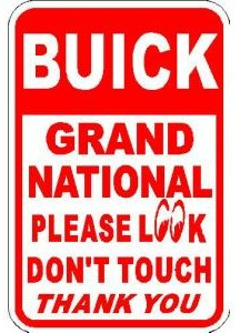 buick Grand National look dont touch sign