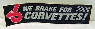 we brake for corvettes sticker