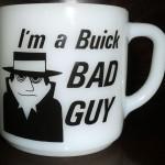 Im A Buick Bad Guy Coffee Mug 1